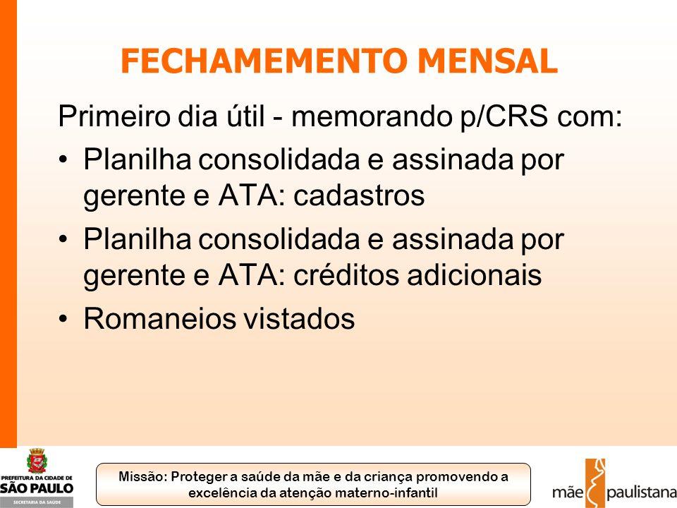 Missão: Proteger a saúde da mãe e da criança promovendo a excelência da atenção materno-infantil FECHAMEMENTO MENSAL Primeiro dia útil - memorando p/C