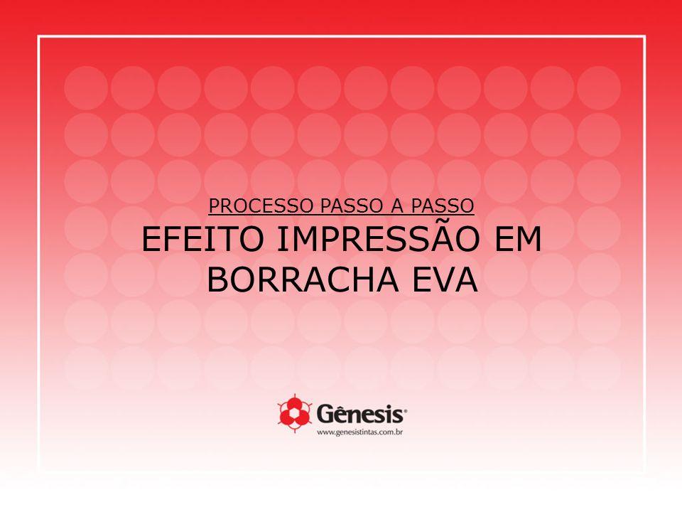 PROCESSO PASSO A PASSO EFEITO IMPRESSÃO EM BORRACHA EVA