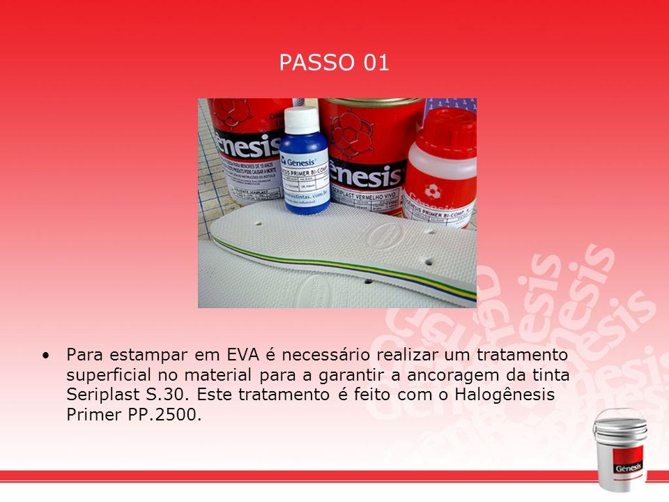 PASSO 01 Para estampar em EVA é necessário realizar um tratamento superficial no material para a garantir a ancoragem da tinta Seriplast S.30. Este tr