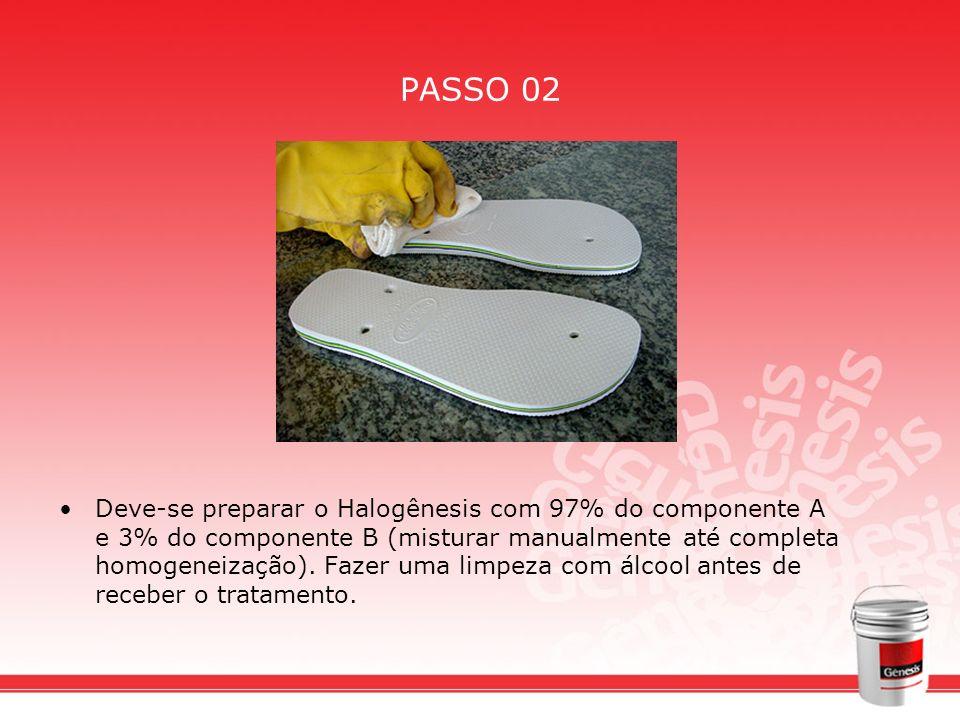 PASSO 02 Deve-se preparar o Halogênesis com 97% do componente A e 3% do componente B (misturar manualmente até completa homogeneização). Fazer uma lim