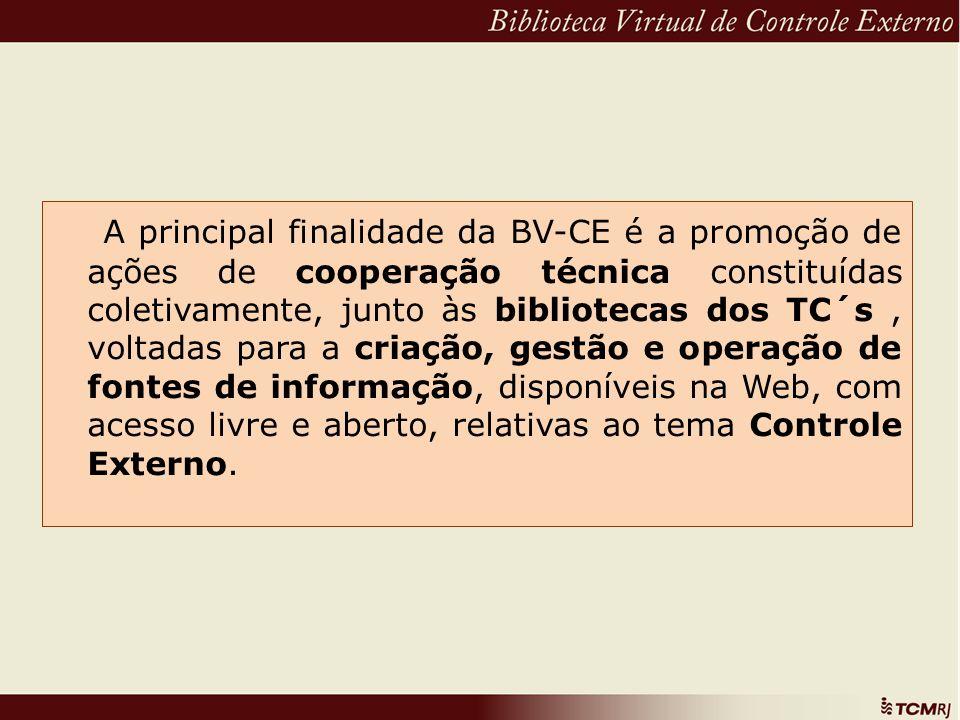 A principal finalidade da BV-CE é a promoção de ações de cooperação técnica constituídas coletivamente, junto às bibliotecas dos TC´s, voltadas para a