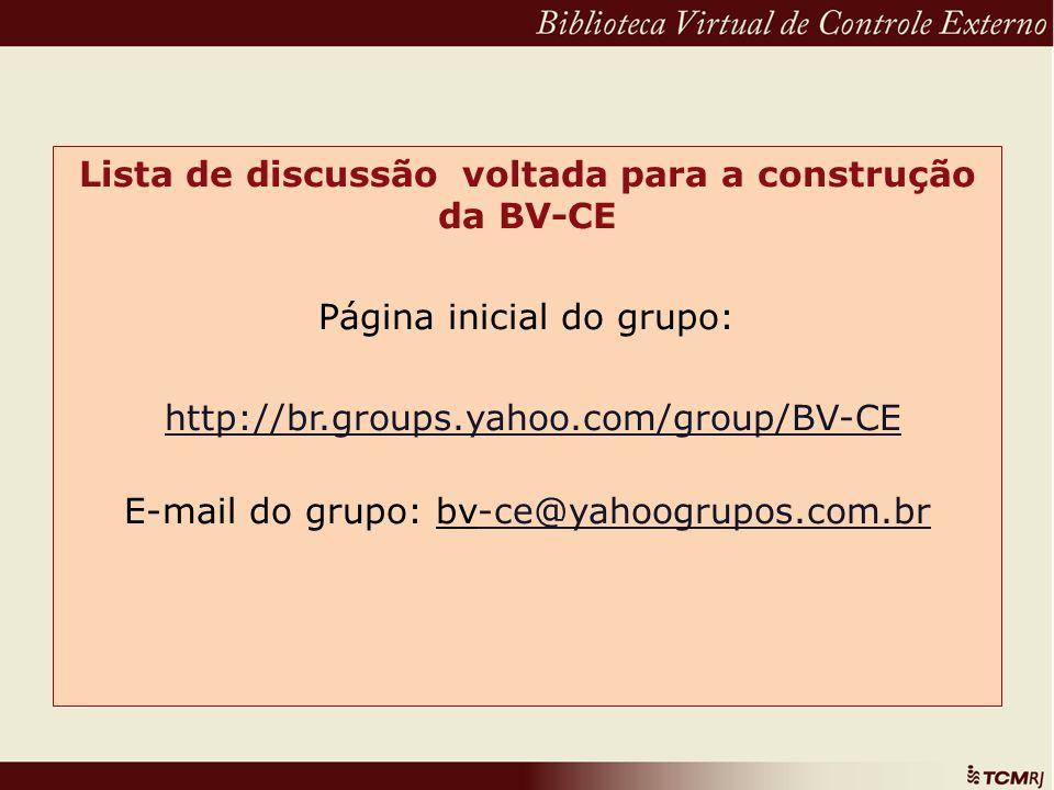 Lista de discussão voltada para a construção da BV-CE Página inicial do grupo: http://br.groups.yahoo.com/group/BV-CE E-mail do grupo: bv-ce@yahoogrup