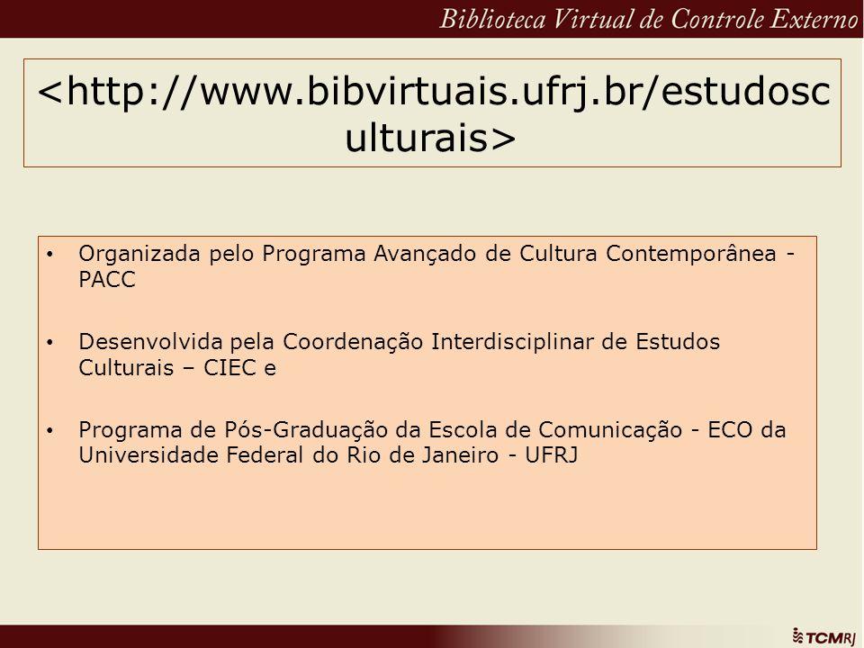 Organizada pelo Programa Avançado de Cultura Contemporânea - PACC Desenvolvida pela Coordenação Interdisciplinar de Estudos Culturais – CIEC e Program