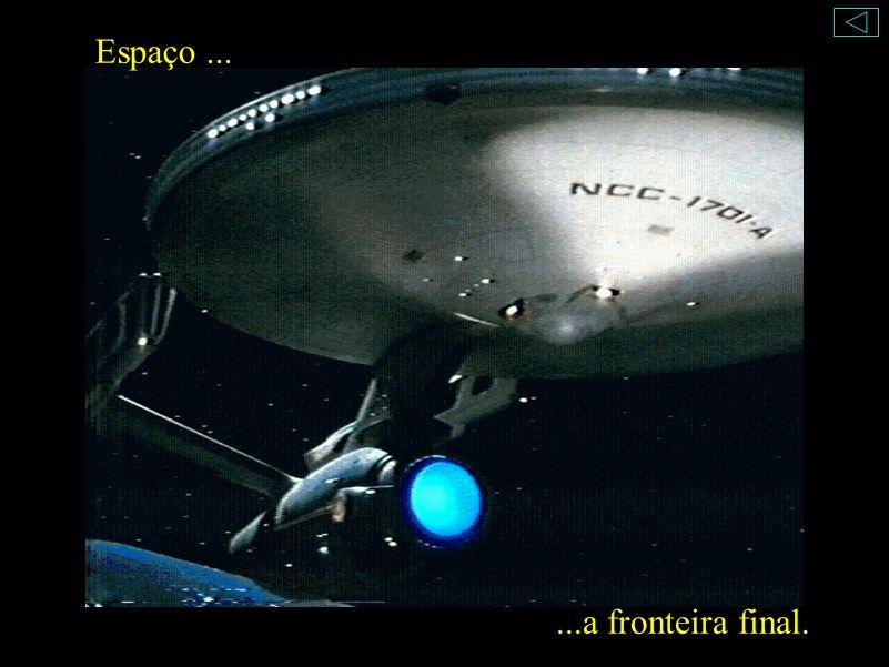 Espaço......a fronteira final.