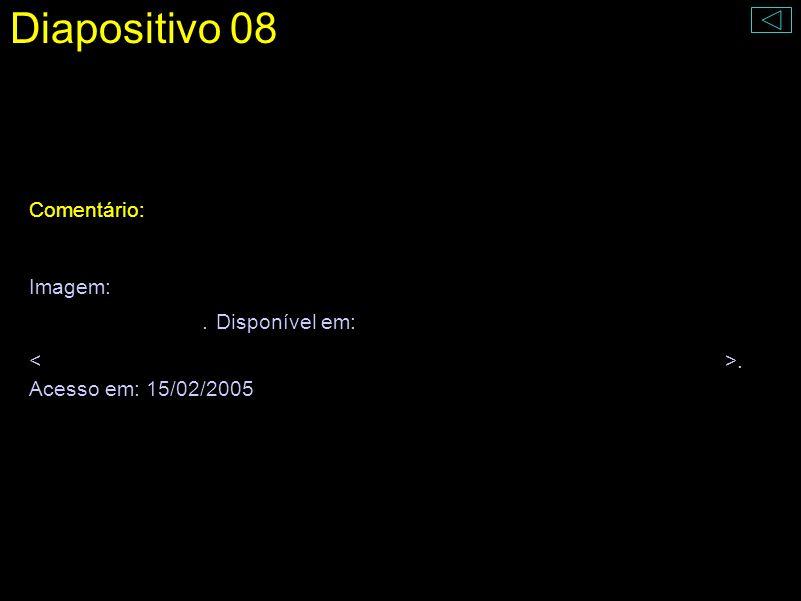 Diapositivo 08 Comentário: Imagem: copernico.jpg. Disponível em:. Acesso em: 15/02/2005