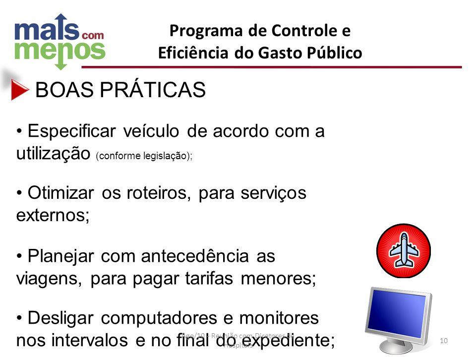 BOAS PRÁTICAS Especificar veículo de acordo com a utilização (conforme legislação); Otimizar os roteiros, para serviços externos; Planejar com anteced