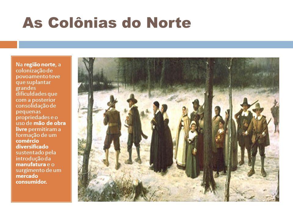 As Colônias do Norte Na região norte, a colonização de povoamento teve que suplantar grandes dificuldades que com a posterior consolidação de pequenas