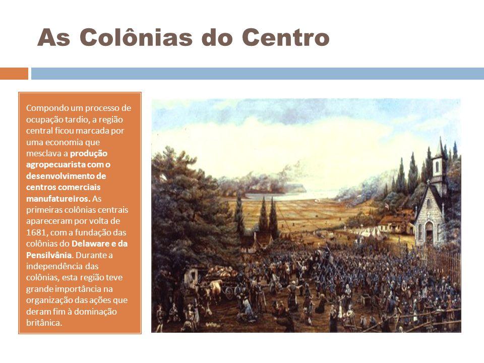 As Colônias do Centro Compondo um processo de ocupação tardio, a região central ficou marcada por uma economia que mesclava a produção agropecuarista