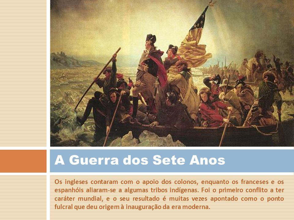 Os ingleses contaram com o apoio dos colonos, enquanto os franceses e os espanhóis aliaram-se a algumas tribos indígenas. Foi o primeiro conflito a te