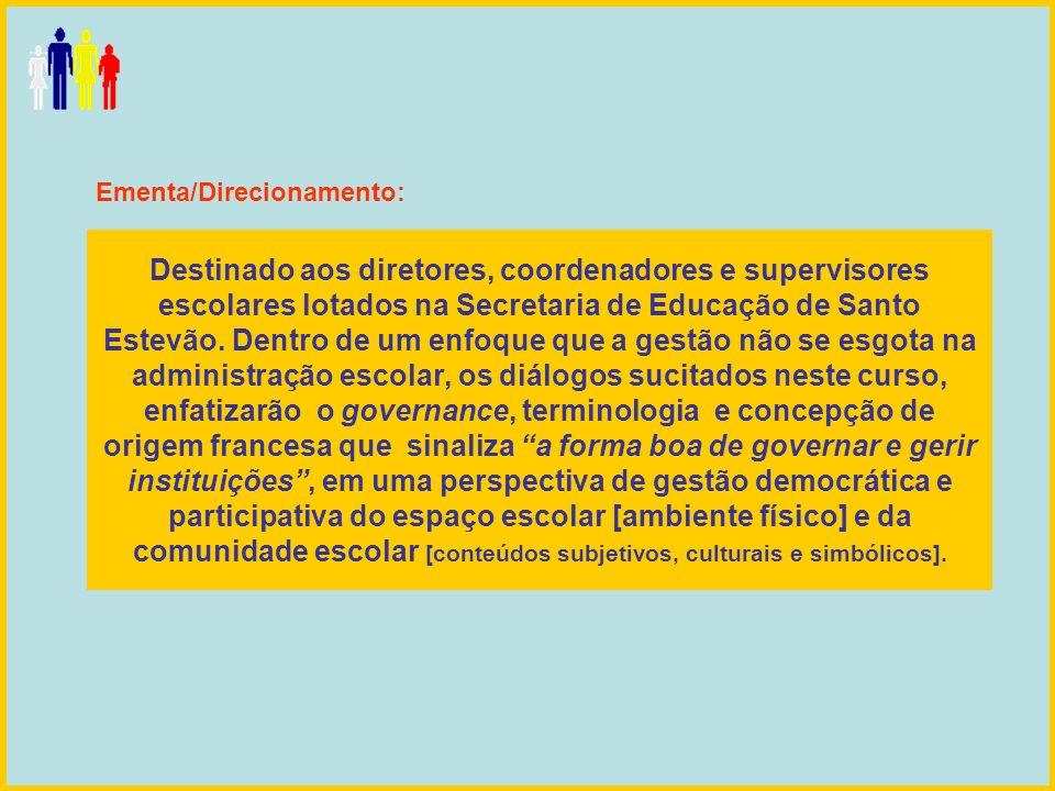 Destinado aos diretores, coordenadores e supervisores escolares lotados na Secretaria de Educação de Santo Estevão. Dentro de um enfoque que a gestão