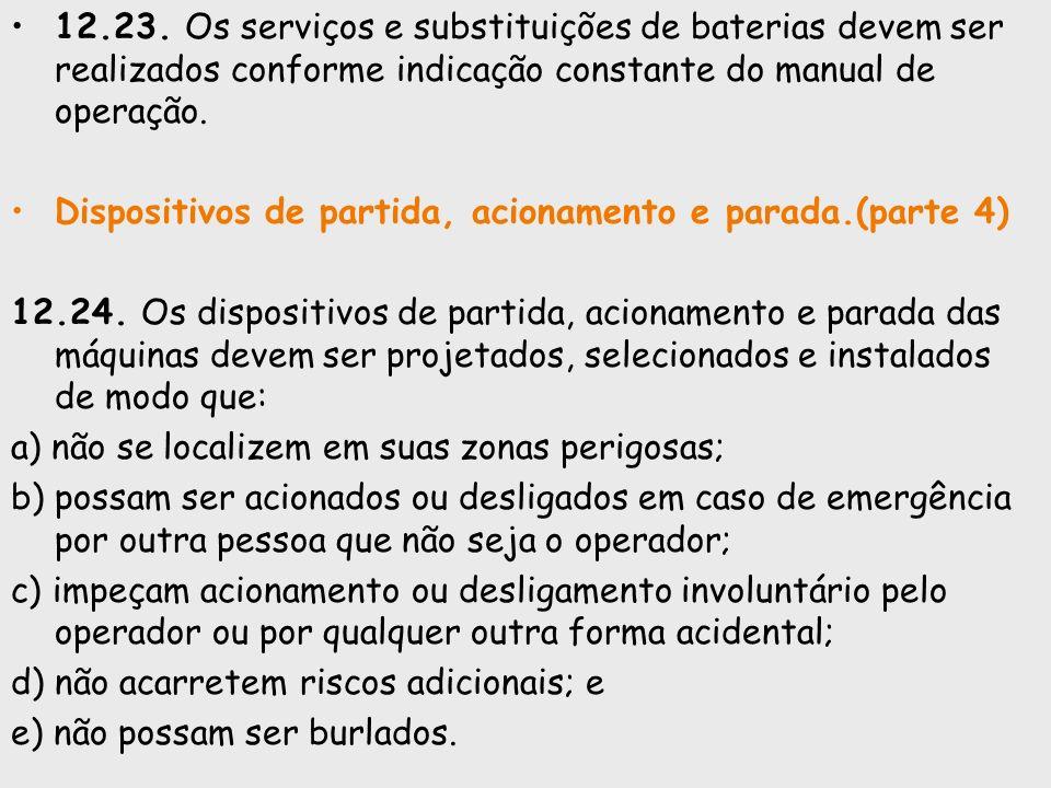 12.23. Os serviços e substituições de baterias devem ser realizados conforme indicação constante do manual de operação. Dispositivos de partida, acion