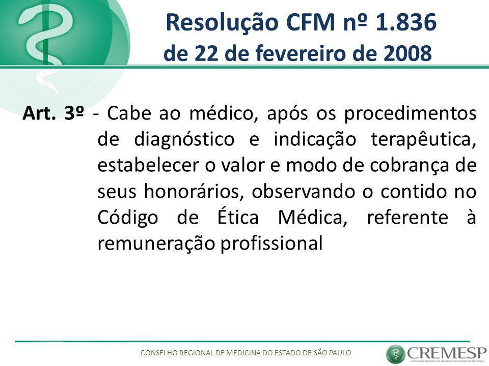 Resolução CFM nº 1.836 de 22 de fevereiro de 2008 Art. 3º - Cabe ao médico, após os procedimentos de diagnóstico e indicação terapêutica, estabelecer