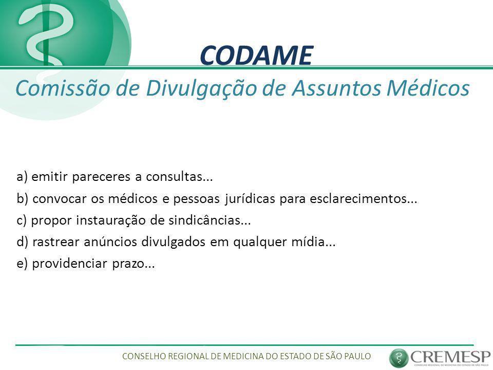 CODAME Comissão de Divulgação de Assuntos Médicos Art. 15 – A CODAME terá como finalidade: a) emitir pareceres a consultas... b) convocar os médicos e