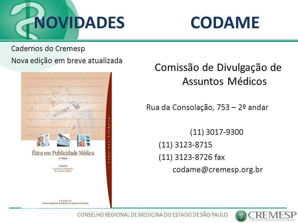 NOVIDADES CODAME Cadernos do Cremesp Nova edição em breve atualizada Comissão de Divulgação de Assuntos Médicos Rua da Consolação, 753 – 2º andar Tele