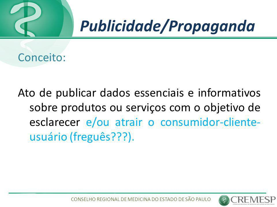 Publicidade Médica Sensacionalismo: Uso de dados e fatos científicos de maneira inadequada ou inoportuna, visando proveito pessoal.