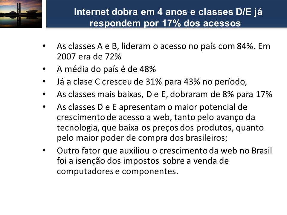 As classes A e B, lideram o acesso no país com 84%.