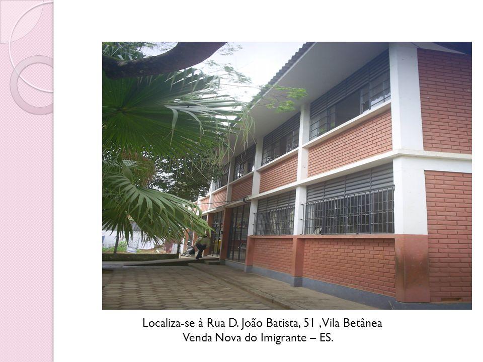 Localiza-se à Rua D. João Batista, 51, Vila Betânea Venda Nova do Imigrante – ES.