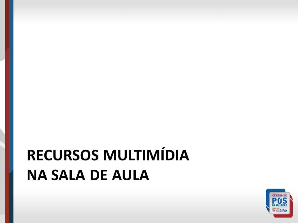 RECURSOS MULTIMÍDIA NA SALA DE AULA