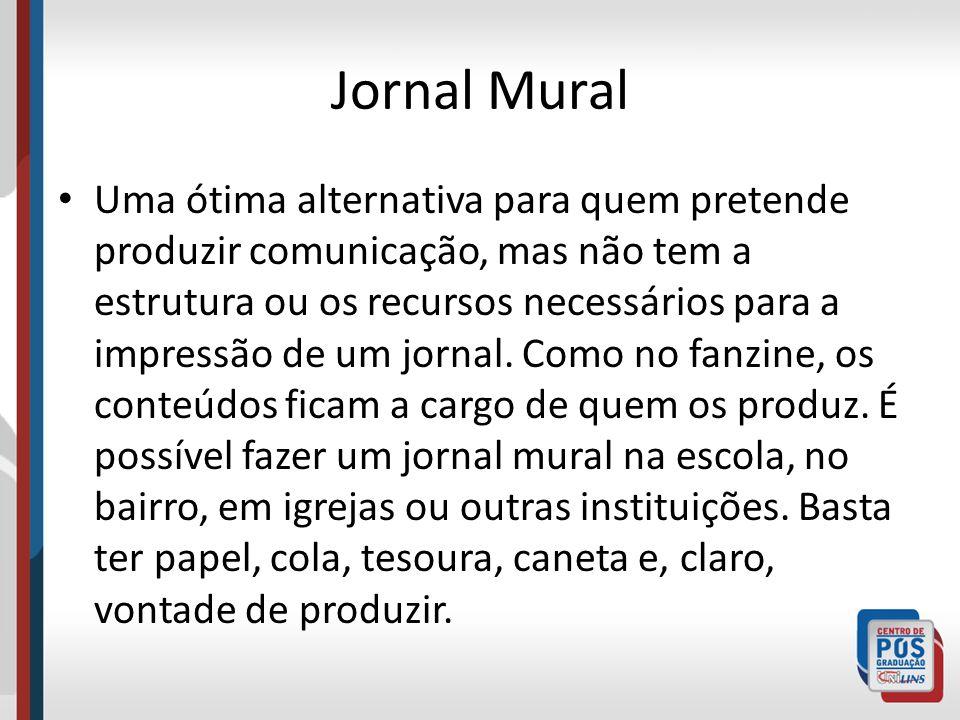Jornal Mural Uma ótima alternativa para quem pretende produzir comunicação, mas não tem a estrutura ou os recursos necessários para a impressão de um