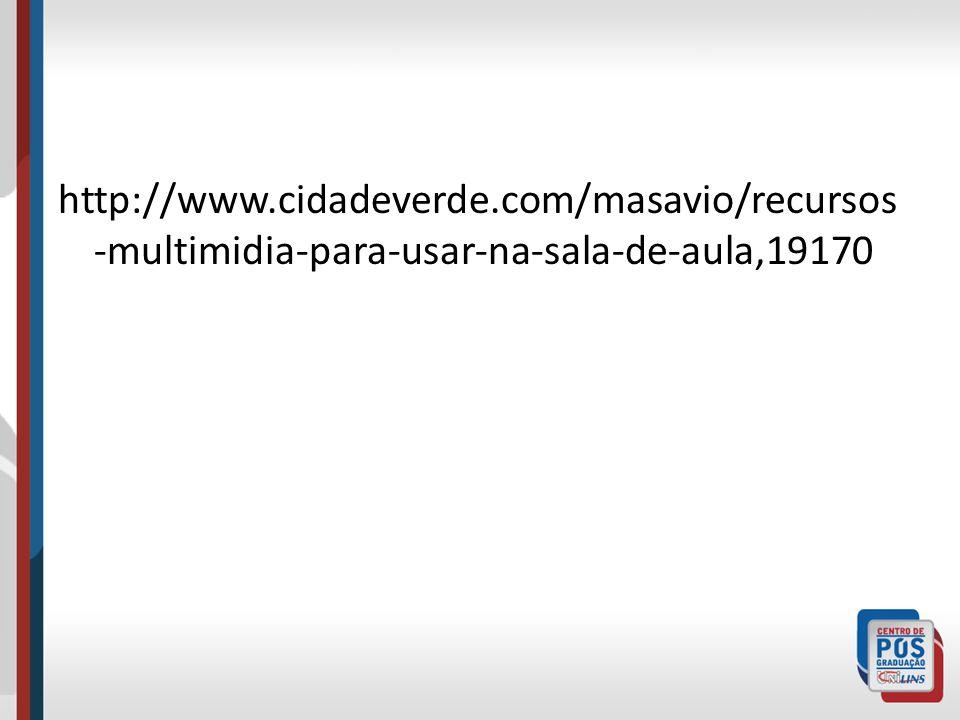 http://www.cidadeverde.com/masavio/recursos -multimidia-para-usar-na-sala-de-aula,19170
