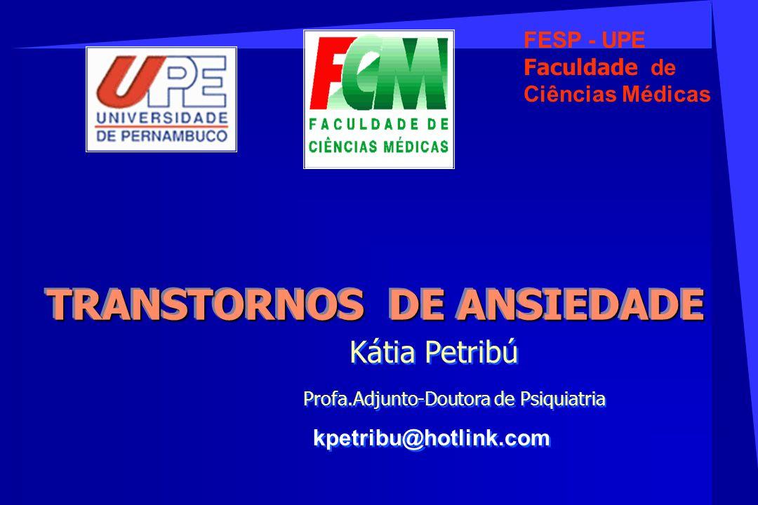 Kátia Petribú Profa.Adjunto-Doutora de Psiquiatria kpetribu@hotlink.com Kátia Petribú Profa.Adjunto-Doutora de Psiquiatria kpetribu@hotlink.com TRANST