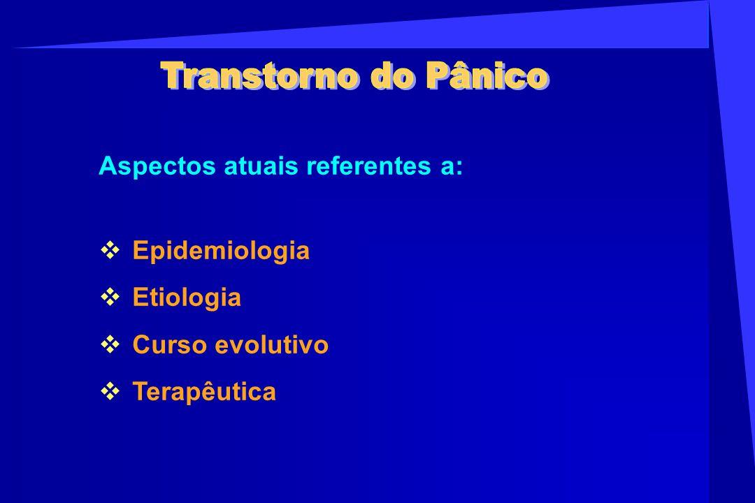 Aspectos atuais referentes a: Epidemiologia Etiologia Curso evolutivo Terapêutica