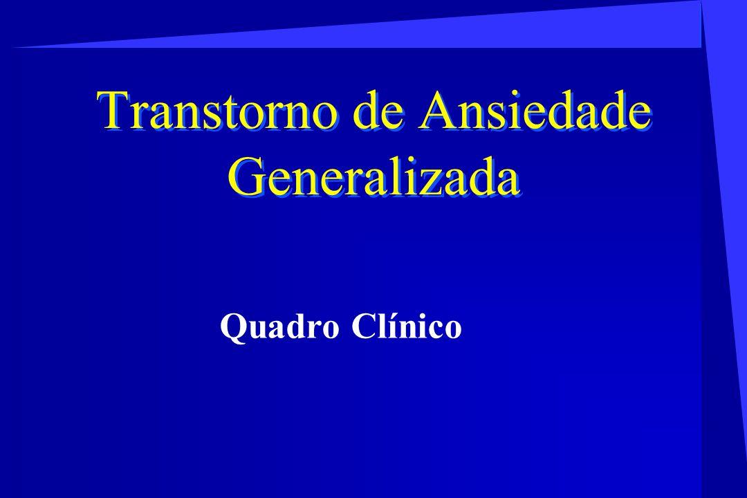Transtorno de Ansiedade Generalizada Quadro Clínico