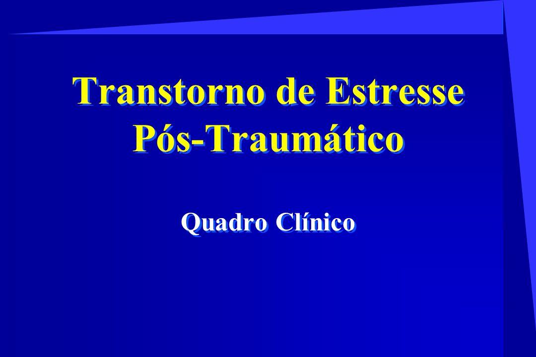 Transtorno de Estresse Pós-Traumático Quadro Clínico