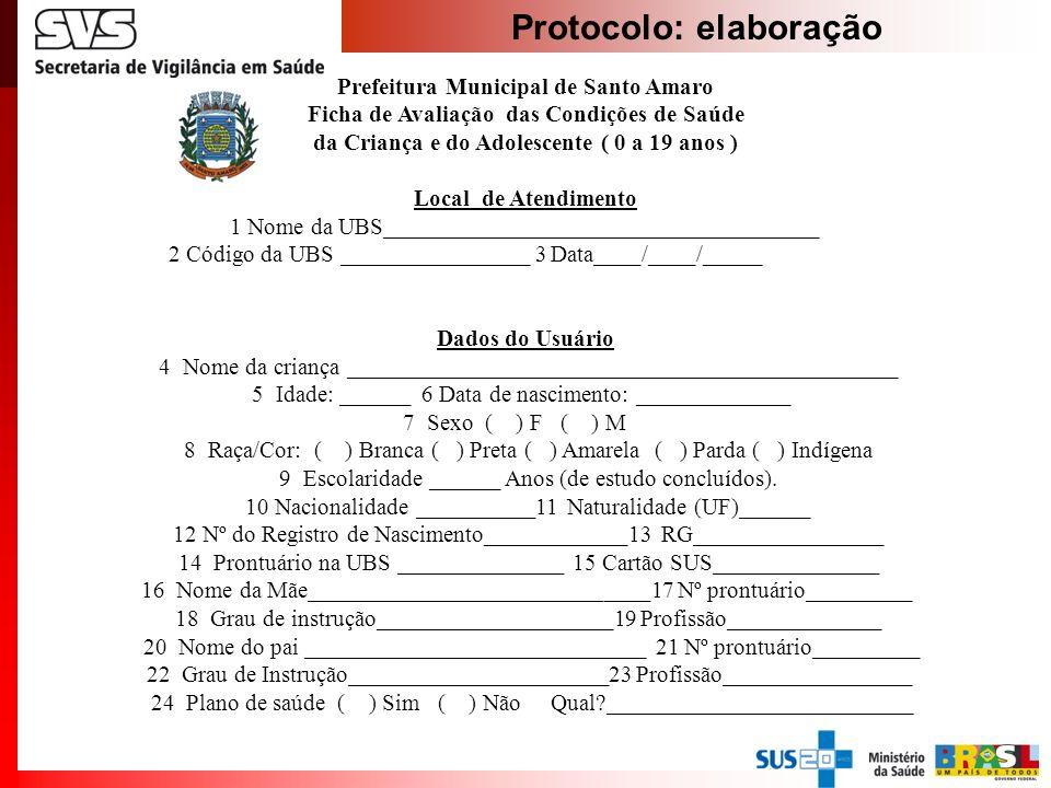 Prefeitura Municipal de Santo Amaro Ficha de Avaliação das Condições de Saúde da Criança e do Adolescente ( 0 a 19 anos ) Local de Atendimento 1 Nome