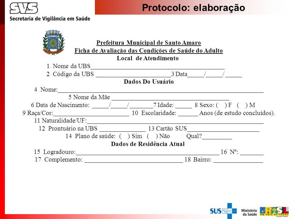 Protocolo: elaboração Prefeitura Municipal de Santo Amaro Ficha de Avaliação das Condições de Saúde do Adulto Local de Atendimento 1 Nome da UBS______