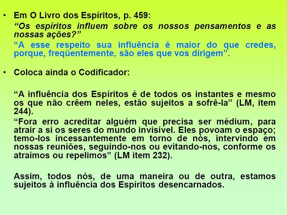 Referência bibliografica O Livro dos Médiuns, Allan Kardec, IDE, 27ª ed., 1993.