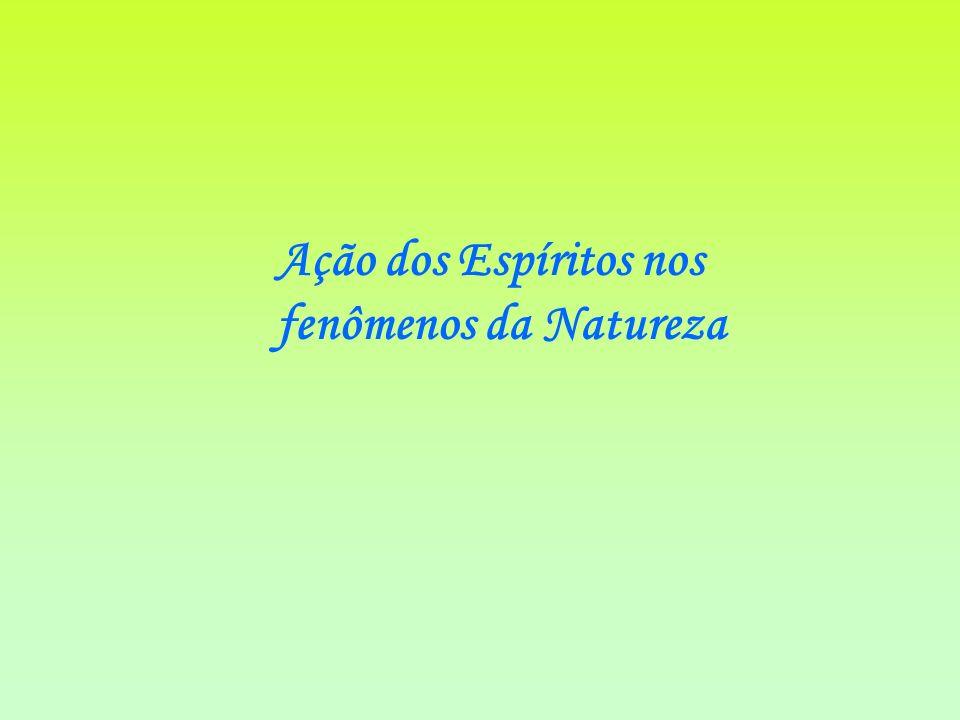 Ação dos Espíritos nos fenômenos da Natureza