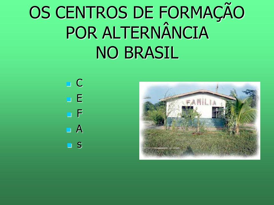 OS CENTROS DE FORMAÇÃO POR ALTERNÂNCIA NO BRASIL C E F A s