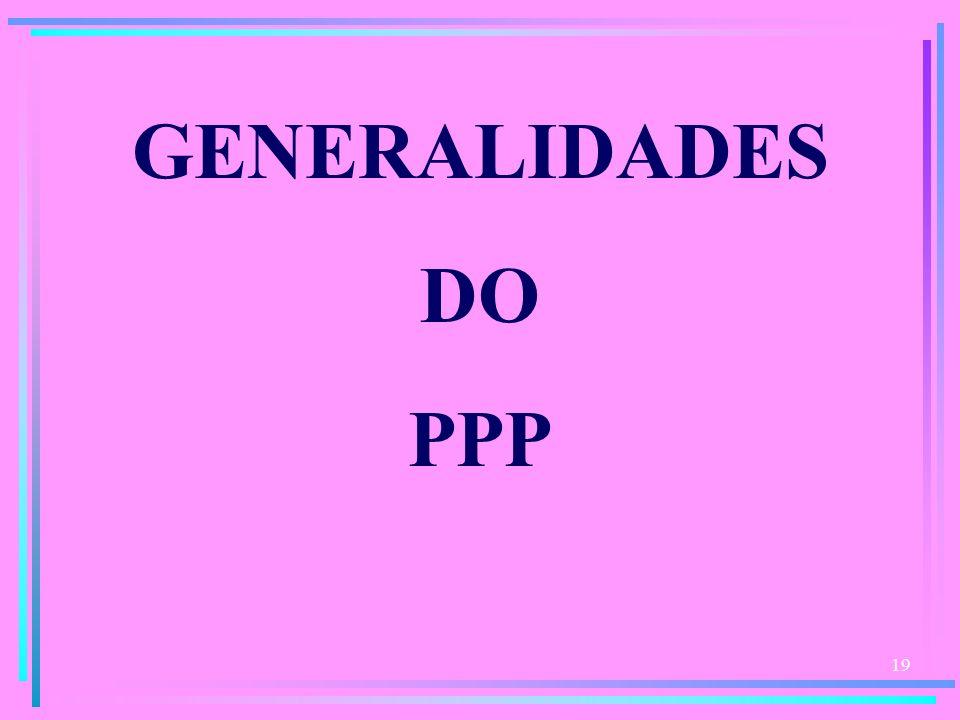 19 GENERALIDADES DO PPP