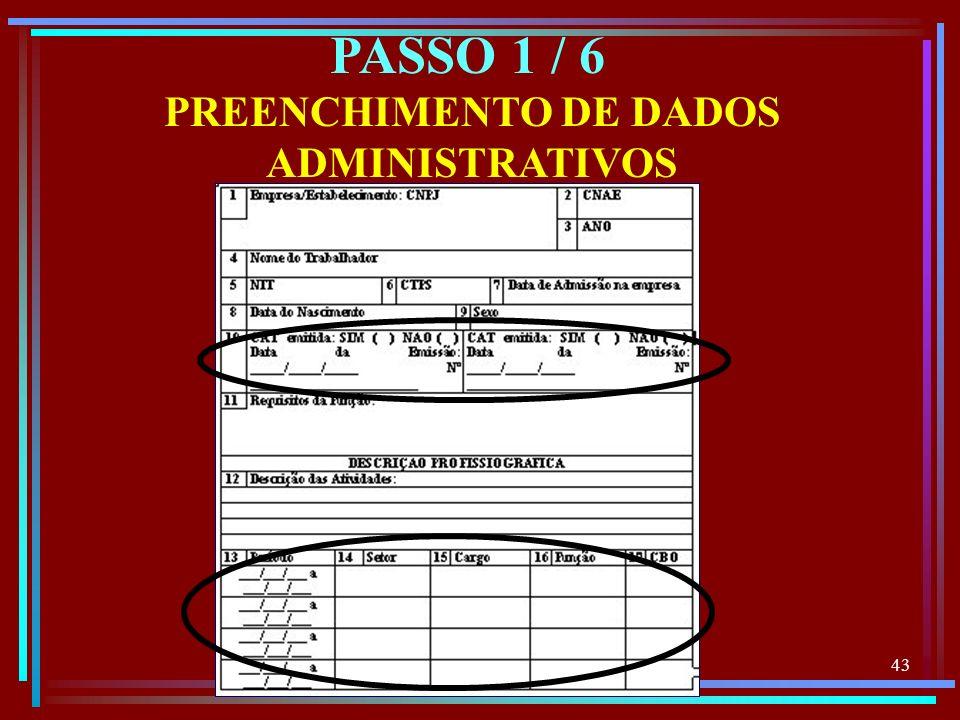 43 PREENCHIMENTO DE DADOS ADMINISTRATIVOS PASSO 1 / 6