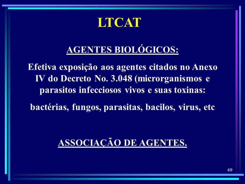 49 LTCAT AGENTES BIOLÓGICOS: Efetiva exposição aos agentes citados no Anexo IV do Decreto No. 3.048 (microrganismos e parasitos infecciosos vivos e su