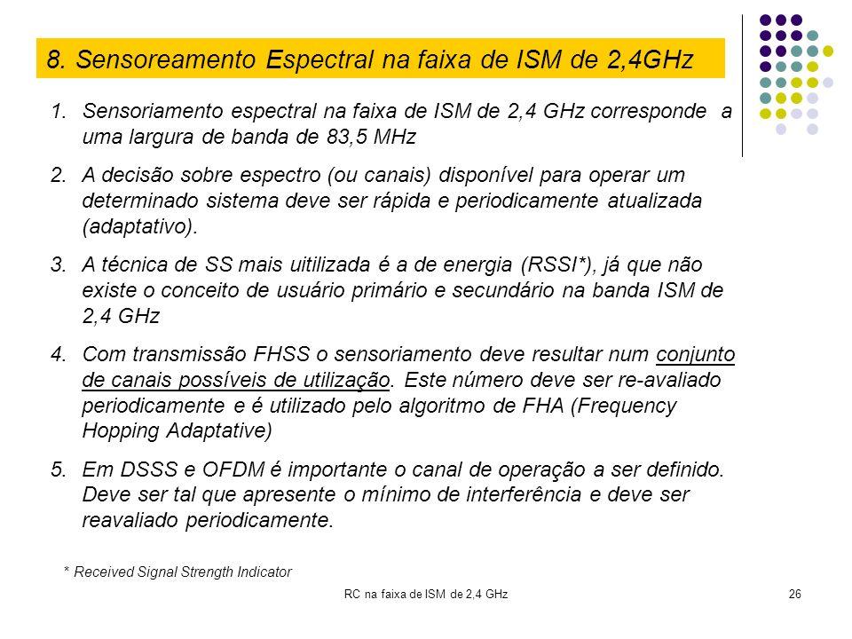 RC na faixa de ISM de 2,4 GHz26 8. Sensoreamento Espectral na faixa de ISM de 2,4GHz 1.Sensoriamento espectral na faixa de ISM de 2,4 GHz corresponde