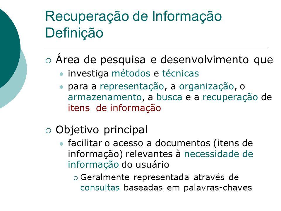 Sistemas de RI Sistema de RI Consulta Corpus de documentos Documentos ordenados 1. Doc1 2. Doc2 3. Doc3. Usuário