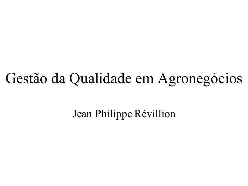 Gestão da Qualidade em Agronegócios Jean Philippe Révillion
