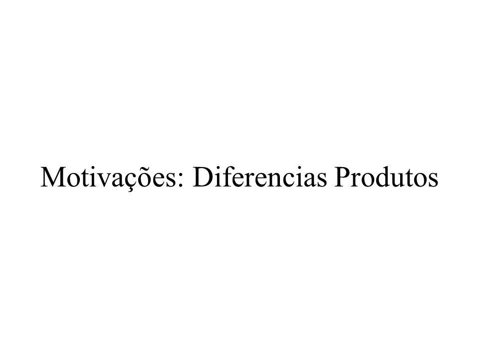 Motivações: Diferencias Produtos