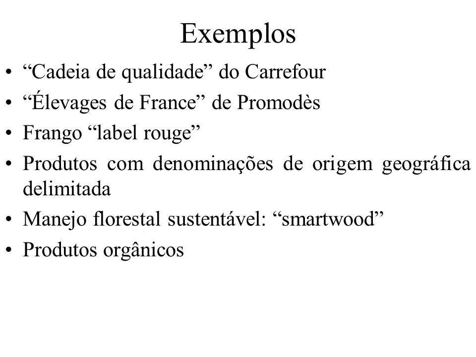 Exemplos Cadeia de qualidade do Carrefour Élevages de France de Promodès Frango label rouge Produtos com denominações de origem geográfica delimitada
