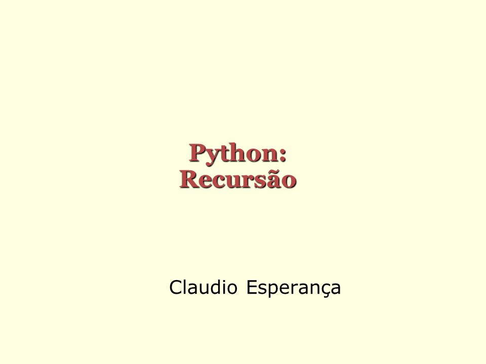 Claudio Esperança Python: Recursão
