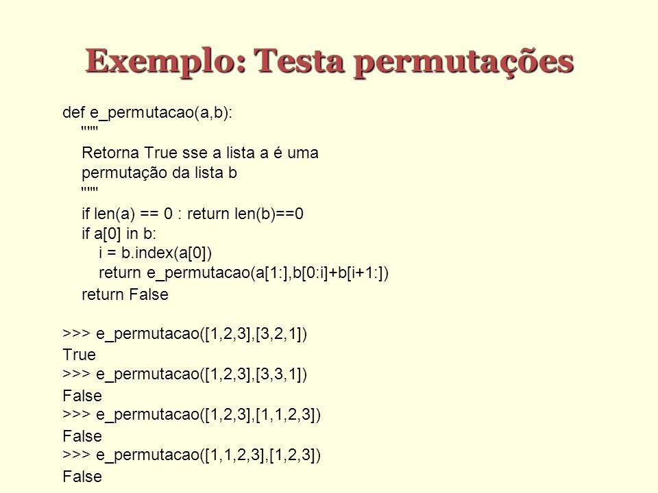 Estruturas de dados recursivas Há estruturas de dados que são inerentemente recursivas, já que sua própria definição é recursiva Por exemplo, uma lista pode ser definida recursivamente: [] é uma lista (vazia) Se A é uma lista e x é um valor, então A+[x] é uma lista com x como seu último elemento Esta é uma definição construtiva, que pode ser usada para escrever funções que criam listas Uma outra definição que pode ser usada para analisar listas é: Se L é uma lista, então: L == [], ou seja, L é uma lista vazia, ou x = L.pop() torna L uma lista sem seu último elemento x Esta definição não é tão útil em Python já que o comando for permite iterar facilmente sobre os elementos da lista