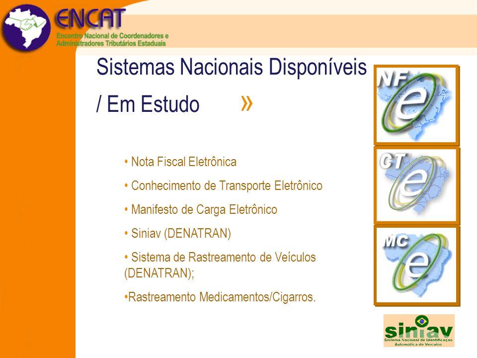 Sistemas Nacionais Disponíveis / Em Estudo » Nota Fiscal Eletrônica Conhecimento de Transporte Eletrônico Manifesto de Carga Eletrônico Siniav (DENATR