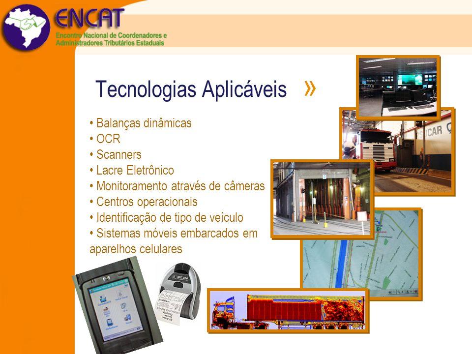 Tecnologias Aplicáveis » Balanças dinâmicas OCR Scanners Lacre Eletrônico Monitoramento através de câmeras Centros operacionais Identificação de tipo
