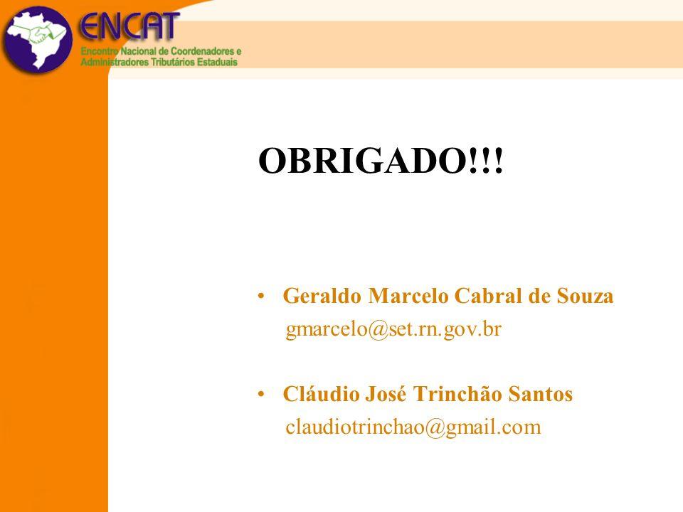 Geraldo Marcelo Cabral de Souza gmarcelo@set.rn.gov.br Cláudio José Trinchão Santos claudiotrinchao@gmail.com OBRIGADO!!!