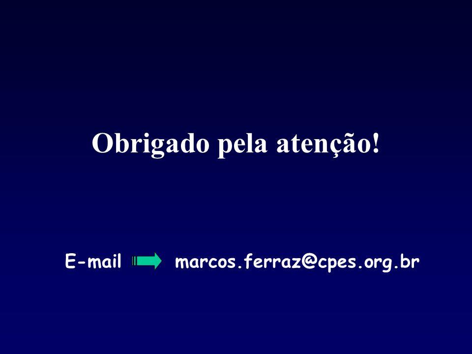 Obrigado pela atenção! E-mail marcos.ferraz@cpes.org.br