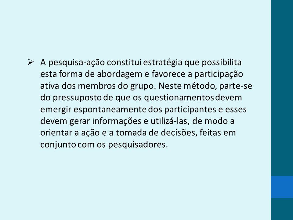 Objetivo Verificar a percepção dos integrantes de um grupo de gestantes relativa à metodologia da pesquisa-ação empregada para desenvolver o grupo.