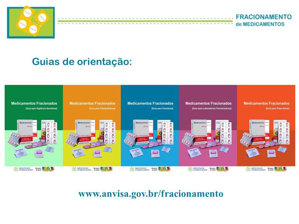 Guias de orientação: www.anvisa.gov.br/fracionamento