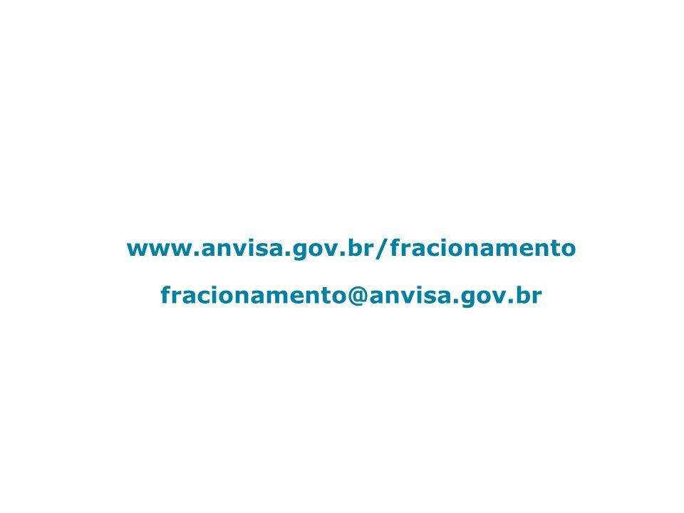 www.anvisa.gov.br/fracionamento fracionamento@anvisa.gov.br